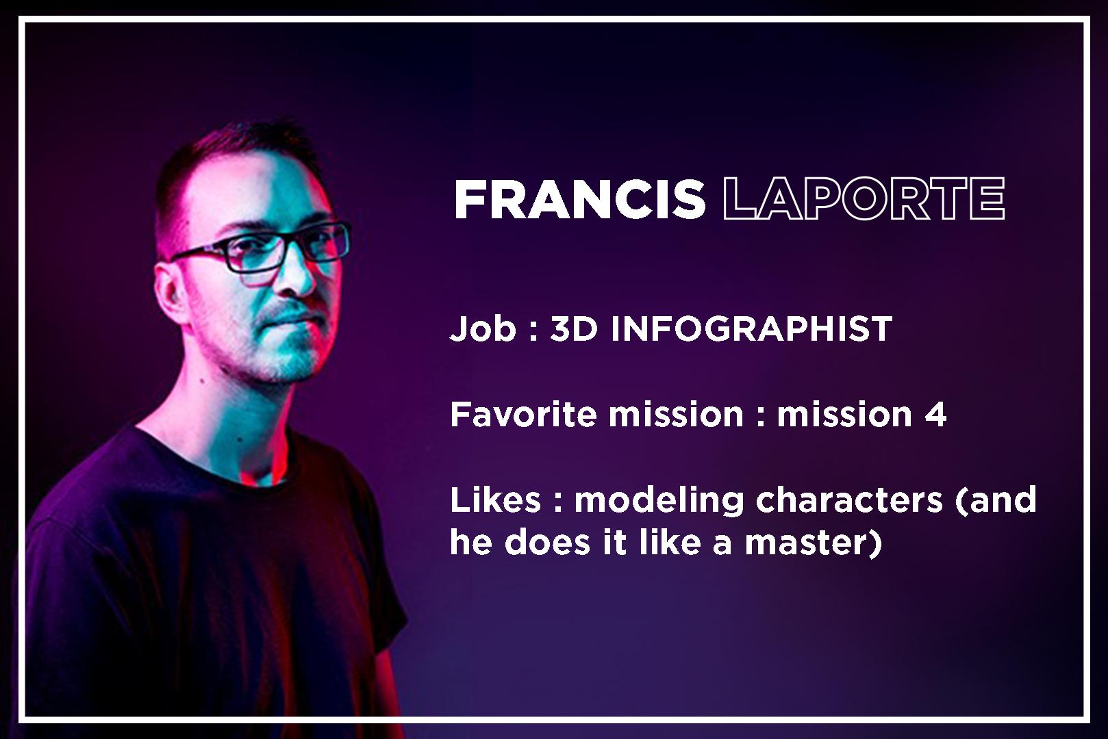 Francis Laporte 3D infographist in the game development studio